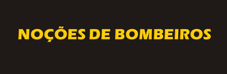 NOÇÕES DE BOMBEIROS