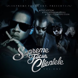 """SUPREME FOCUS CLIENTELE"" HOSTED BY DJ CAPCOM x NICK HOGAN x DJ COMPOSITION"