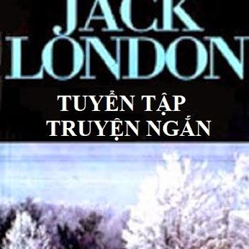 Tuyển Tập Truyện Ngắn - Jack London
