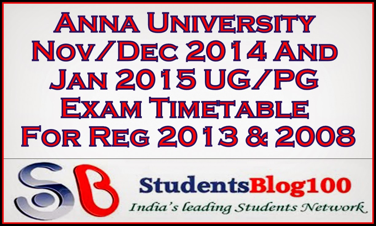 ANNA UNIVERSITY NOV/DEC 2014 & JAN 2015 TIMETABLE