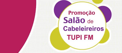 como faço para participar da promoção tupi fm salão cabeleireiros