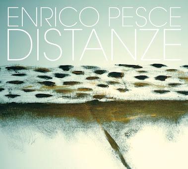 DISTANZE, Il nuovo CD di Enrico Pesce