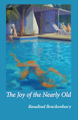 THE JOY OF THE NEARLY OLD by Rosalind Brackenbury