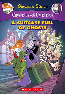 Creepella von Cacklefur: A Suitcase Full of Ghosts: A Geronimo Stilton Adventure