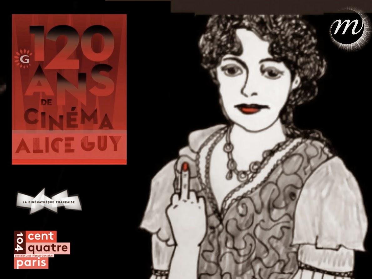 Gaumont 120 ans Alice Guy depuis que le cinéma existe. Exposition 104 Paris