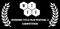 WORKING TITLE FILM FESTIVAL 3 COMPETITION 2017