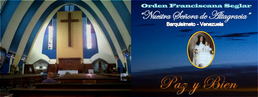 """Orden Franciscana Seglar """"Nuestra Señora de Altagracia"""" Barquisimeto"""