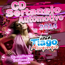 Dj Tiago Albuquerque - Sertanejo Automotivo 2014