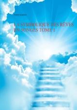 La symbolique des rêves en songes tome 1
