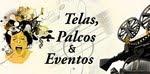 Telas, palcos e eventos