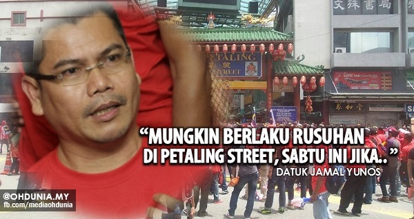 Mungkin berlaku rusuhan di Jalan Petaling Sabtu ini - Datuk Jamal Yunos