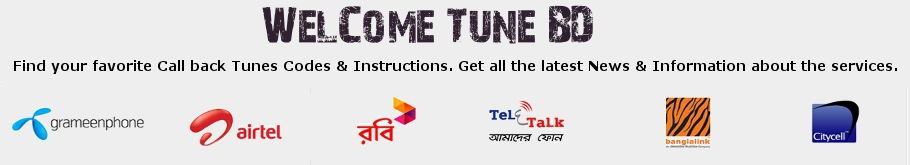 WTBD: GP Welcometune, Banglalink Amartune, Robi GoonGoon, Callertune, Internet, News, Offers!!