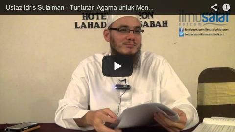 Ustaz Idris Sulaiman – Tuntutan Agama untuk Meninggalkan Bid'ah