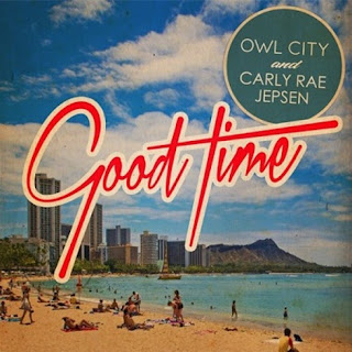 Good Time (Owl City ft. Carly Rae Jepsen)