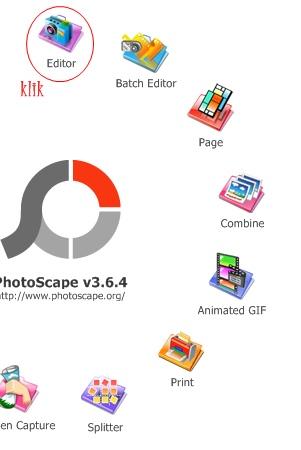 "buka photoscape kalian lau klik ""editor"""