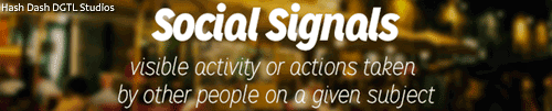 Social Signals are visible activity or actions taken by other people on a given subject // #plbkkt