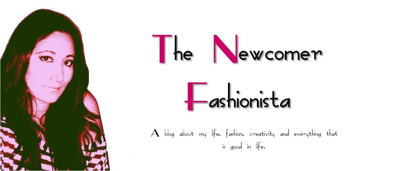 The Newcomer Fashionista