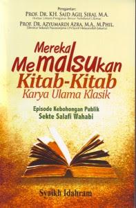 """Menjawab Buku: """"Mereka Memalsukan Kitab-Kitab Karya Ulama Klasik"""" Karya Syaikh Idahram"""