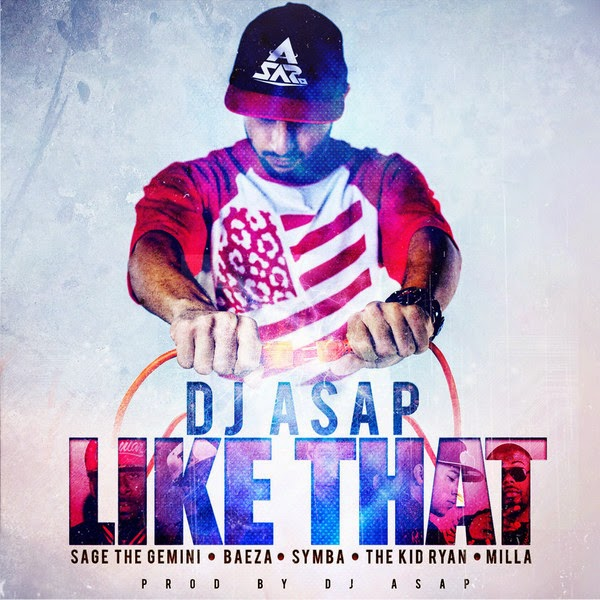 Dj Asap - Like That (feat. Sage the Gemini, Beeza, Symba, The Kid Ryan & Milla) - Single  Cover