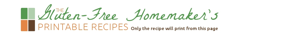 The Gluten-Free Homemaker's Recipes