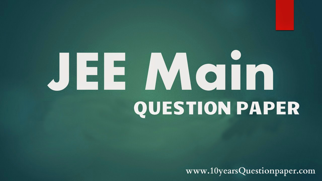 jee main question paper, question paper of jee main