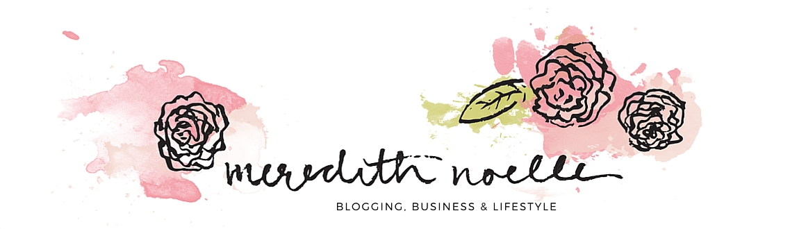 Meredith Noelle | Blogging, Business & Lifestyle