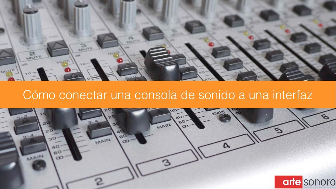Cómo conectar una consola de sonido a una interfaz