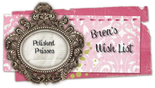 Brea's Wish List