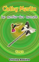 http://lesreinesdelanuit.blogspot.fr/2015/09/cathy-merlin-t2-le-sentier-des-secrets.html
