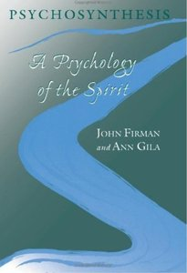 Psychosynthesis a psychology of the spirit - ann gila