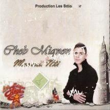 Cheb Mignon - Mannek Nti 2014