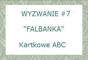 http://kartkoweabc.blogspot.com/2014/03/wyzwanie-7-f-jak-falbanka.html