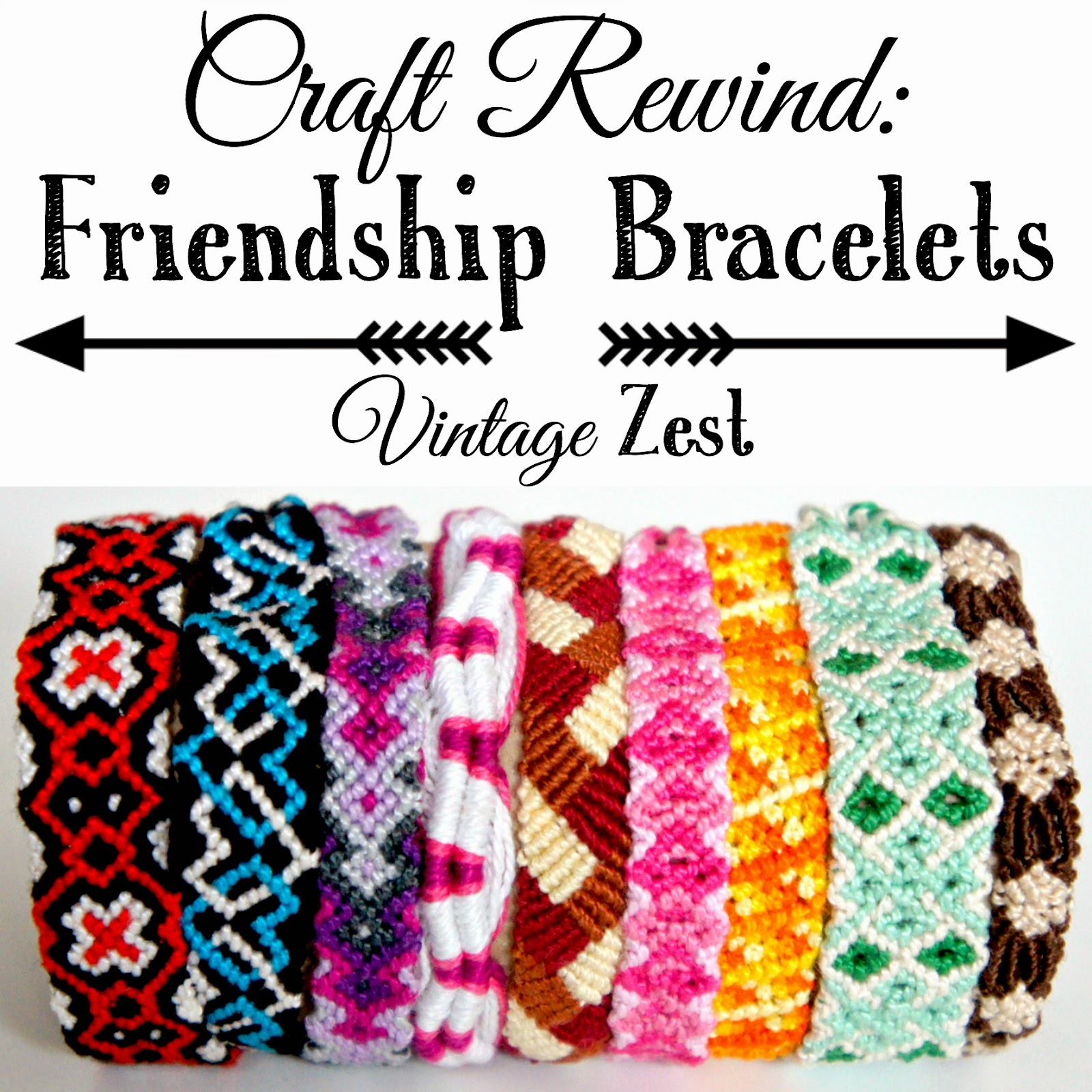 Craft Rewind: Friendship Bracelets on Diane's Vintage Zest!