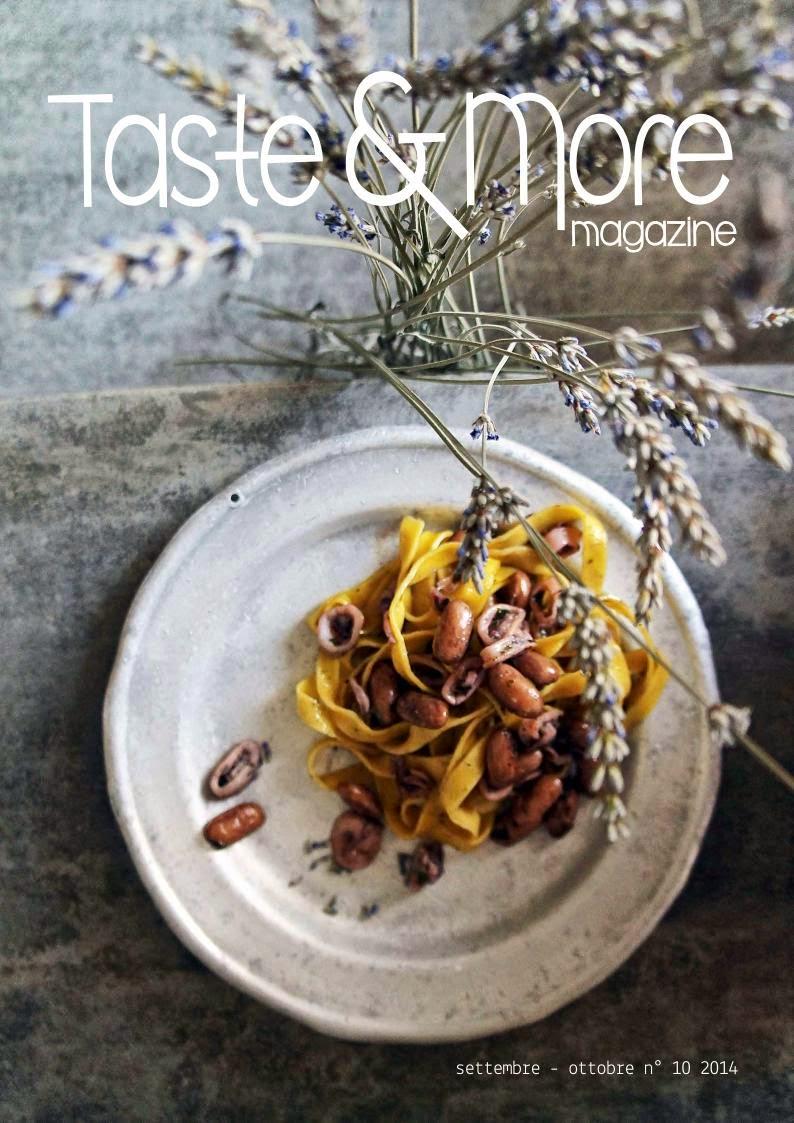 http://issuu.com/tasteandmore/docs/taste_more_magazine_settembre_-_ott?e=6542438/9191422
