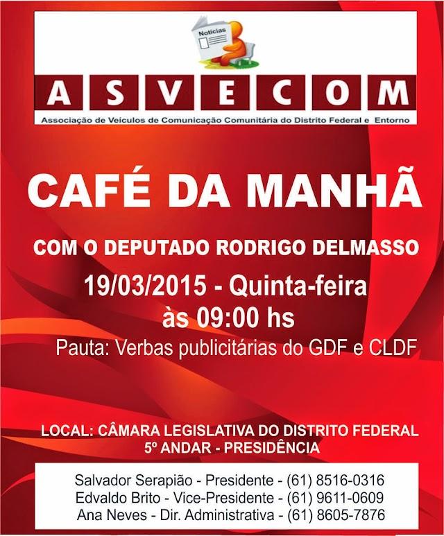 CAFÉ DA MANHÃ - COM O DEPUTADO RODRIGO DELMASSO