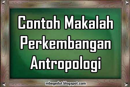 contoh makalah, makalah antropologi, contoh makalah antropologi, antropologi