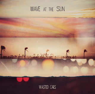 Wave At the Sun Wasted Cars