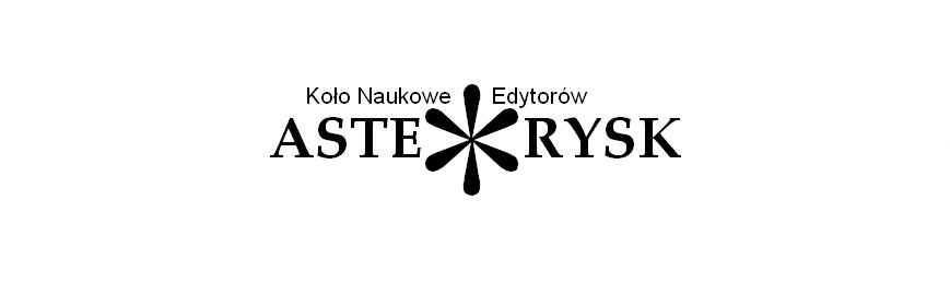 Studencko-doktoranckie Koło Naukowe Edytorów Asterysk
