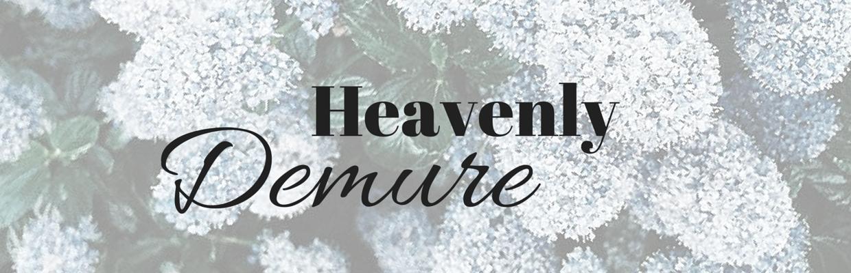 Heavenly Demure