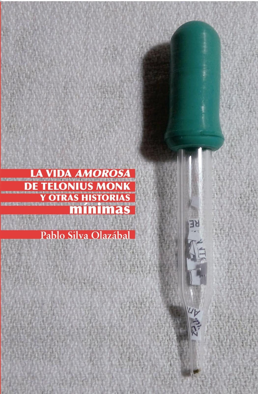 La vida amorosa de Telonius Monk y otras historias mínimas