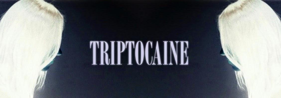 TRIPTOCAINE music