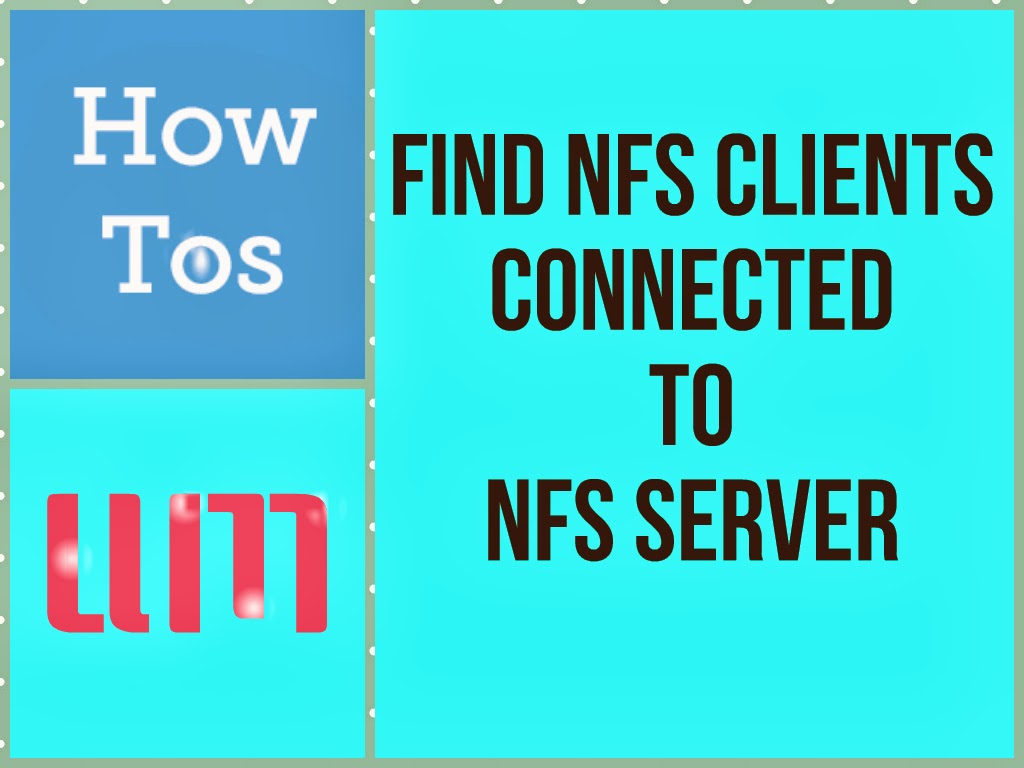 FIND NFS CLIENTS CONNECTED TO NFS SERVER