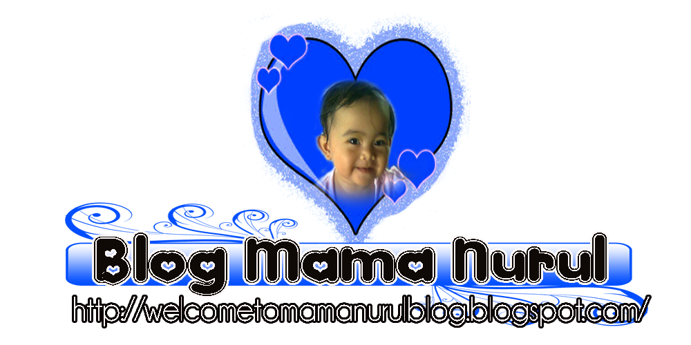 welcome to mama nurul blog