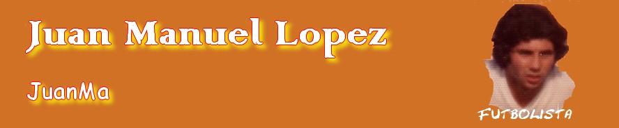 Juan Manuel Lopez
