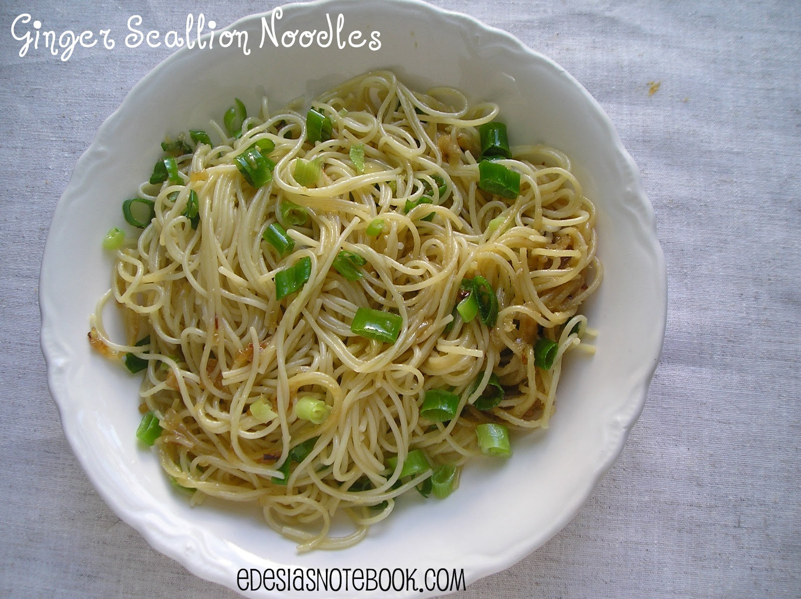 Ginger Scallion Noodles ~ Edesia's Notebook