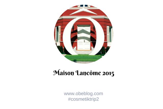 La_Maison_Lancôme_2015_ObeBlog_01