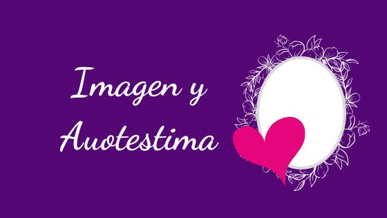 Imagen y Autoestima