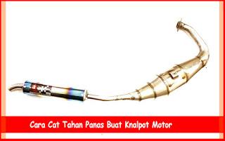 Cara Cat Tahan Panas Buat Knalpot Motor