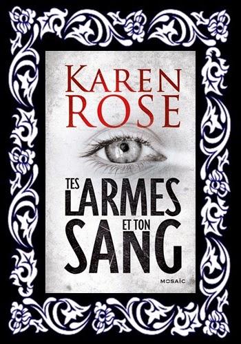 http://unpeudelecture.blogspot.fr/2015/05/tes-larmes-et-ton-sang-de-karen-rose.html