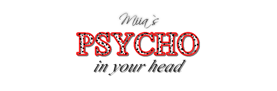 ♥ Psycho in your head ♥